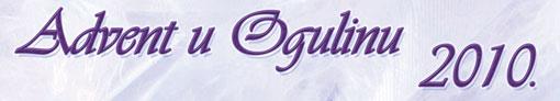 Najave događanja Adventa u Ogulinu 2010.